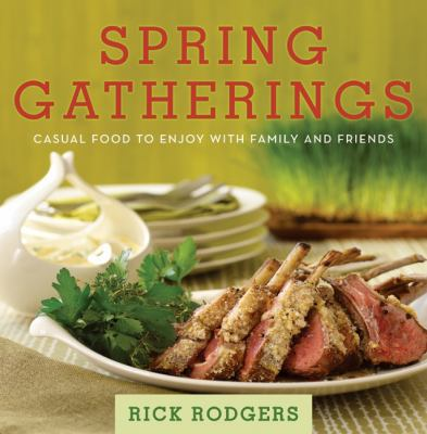 Spring Gatherings Casual Food to Enjoy with Family and Friends  2010 9780061672514 Front Cover