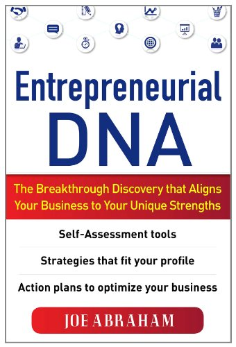 Entrepreneurial DNA The Breakthrough Discovery That Aligns Your Business to Your Unique Strengths  2011 9780071754514 Front Cover