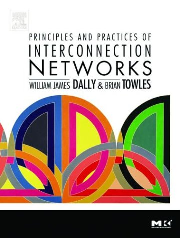Principles and Practices of Interconnection Networks   2004 9780122007514 Front Cover