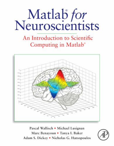 MATLAB for Neuroscientists An Introduction to Scientific Computing in MATLAB  2009 edition cover