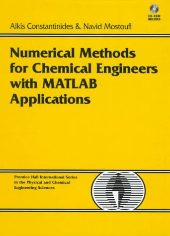 Numerical Methods for Chemical Engineers with MATLAB Applications   1999 edition cover