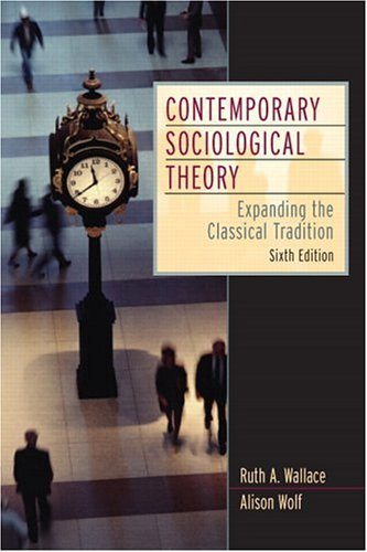 Contemporary Sociological Theory Expanding the Classical Tradition 6th 2006 edition cover