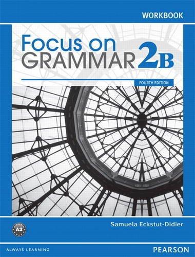 Focus on Grammar Workbook Split 2B  4th 2012 9780132163514 Front Cover