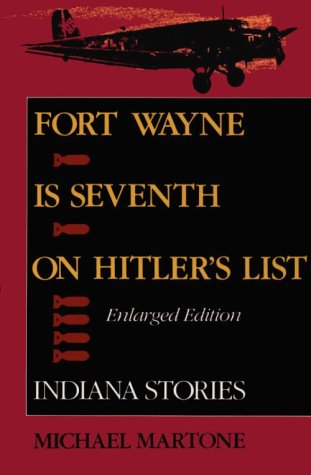 Fort Wayne Is Seventh on Hitler's List  2nd 1993 (Enlarged) 9780253208514 Front Cover