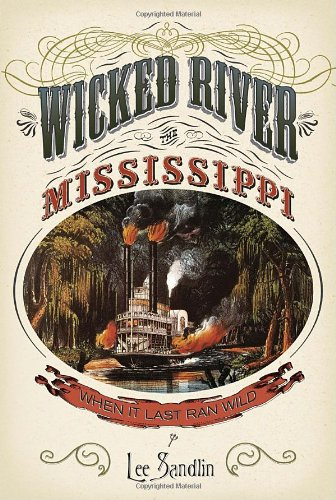 Wicked River The Mississippi When It Last Ran Wild N/A 9780307378514 Front Cover