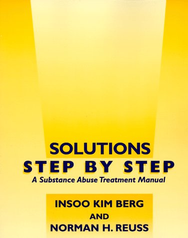 Solutions Step by Step A Substance Abuse Treatment Manual  1998 edition cover