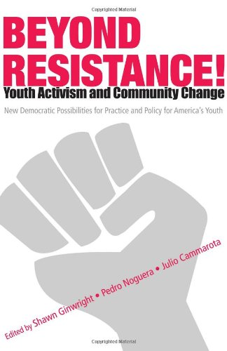 Beyond Resistance! Youth Activism and Community Change New Democratic Possibilities for Practice and Policy for America's Youth  2006 edition cover