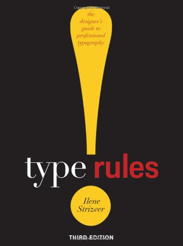 Type Rules! The Designer's Guide to Professional Typography 3rd 2010 edition cover