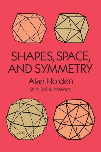 Shapes, Space, and Symmetry   1991 (Reprint) edition cover