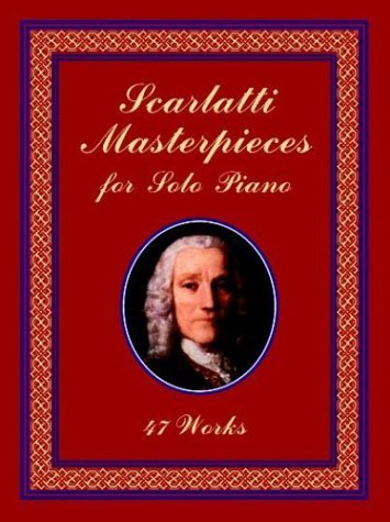 Scarlatti Masterpieces for Solo Piano 47 Works N/A edition cover