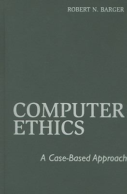Computer Ethics A Case-Based Approach  2008 9780521882514 Front Cover