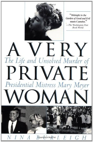 Very Private Woman The Life and Unsolved Murder of Presidential Mistress Mary Meyer N/A 9780553380514 Front Cover