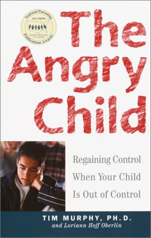 Angry Child Regaining Control When Your Child Is Out of Control  2001 9780609807514 Front Cover