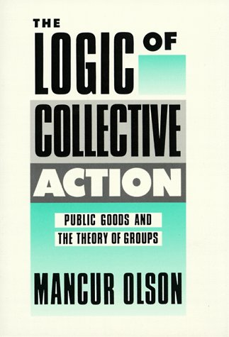 Logic of Collective Action Public Goods and the Theory of Groups  1971 edition cover