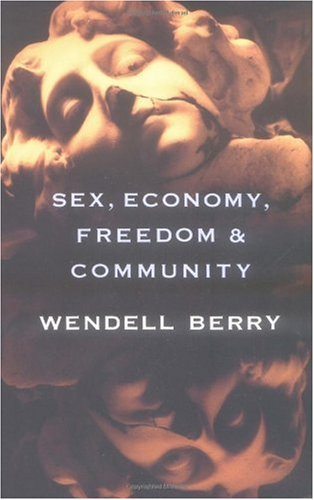 Sex, Economy, Freedom and Community Eight Essays N/A 9780679756514 Front Cover