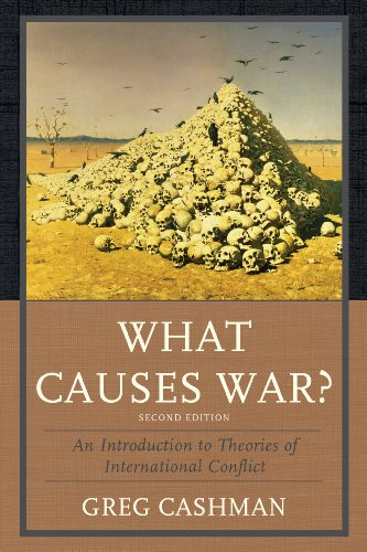 What Causes War? An Introduction to Theories of International Conflict 2nd 2013 (Revised) edition cover