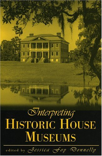 Interpreting Historic House Museums   2002 edition cover