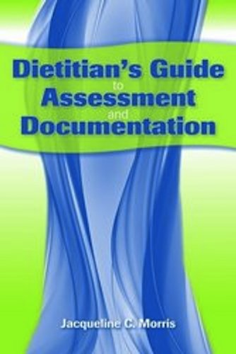 Dietitian's Guide to Assessment and Documentation   2011 (Revised) 9780763778514 Front Cover