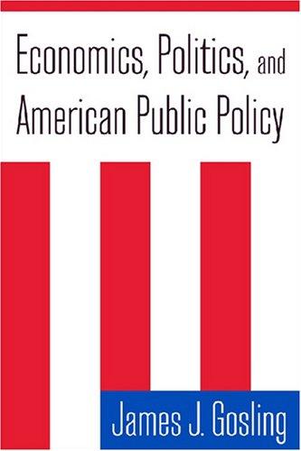 Economics, Politics, and American Public Policy   2008 edition cover