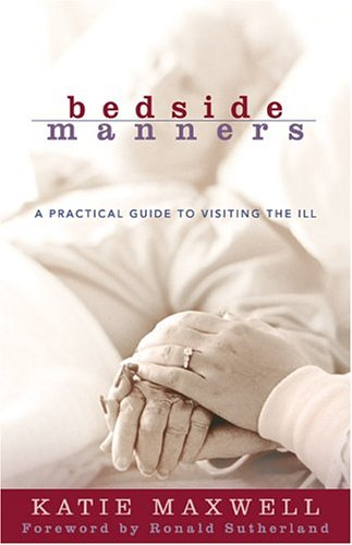 Bedside Manners A Practical Guide to Visiting the Ill  2005 (Revised) edition cover