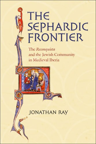 Sephardic Frontier The Reconquista and the Jewish Community in Medieval Iberia  2008 edition cover