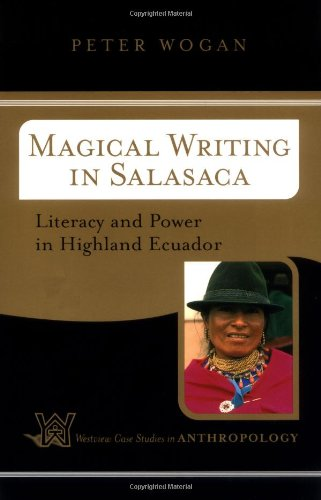 Magical Writing in Salasaca Literacy and Power in Highland Ecuador  2003 (Revised) edition cover