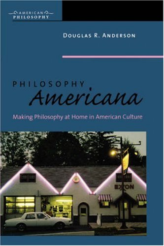 Philosophy Americana Making Philosophy at Home in American Culture 3rd 2006 (Annotated) 9780823225514 Front Cover