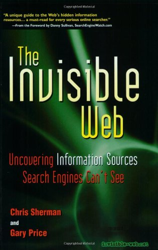 Invisible Web Uncovering Information Sources Search Engines Can't See  2001 edition cover