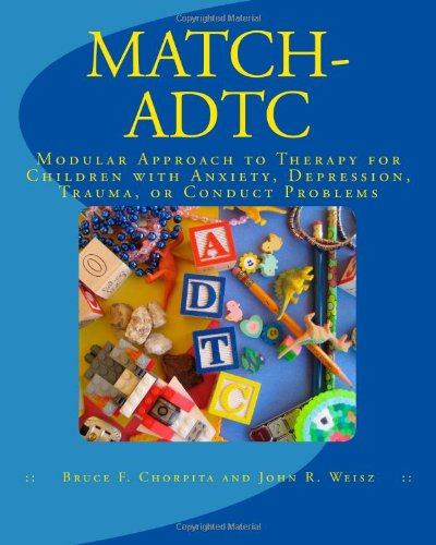 MATCH-ADTC: Modular Approach to Therapy for Children with Anxiety, Depression, Trauma, or Conduct Problems N/A edition cover