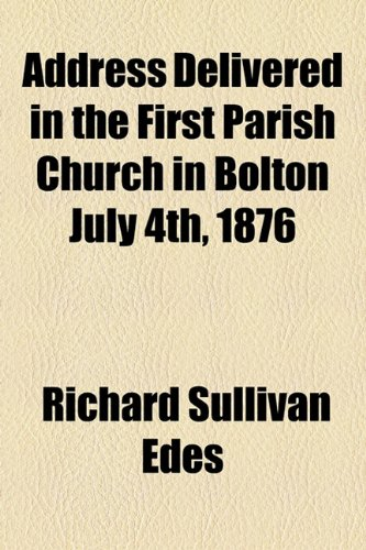 Address Delivered in the First Parish Church in Bolton July 4th 1876  2010 edition cover