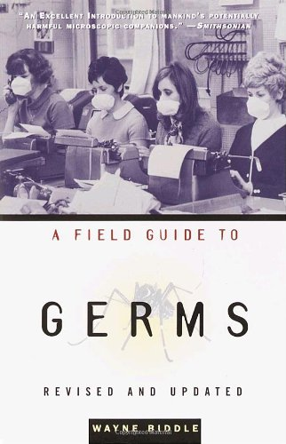 Field Guide to Germs Revised and Updated 2nd 2002 (Revised) 9781400030514 Front Cover