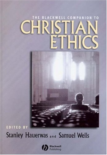 Blackwell Companion to Christian Ethics   2006 edition cover