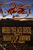 Where the Age Bends Brand of Annwn N/A 9781490552514 Front Cover