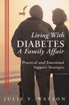 Living with Diabetes: a Family Affair Practical and Emotional Support Strategies  2005 9781550025514 Front Cover