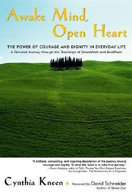Awake Mind, Open Heart The Power of Courage and Dignity in Everyday Life  2002 9781569245514 Front Cover