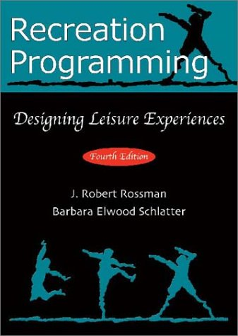 Recreation Programming: Designing Leisure Experiences 4th 2003 edition cover