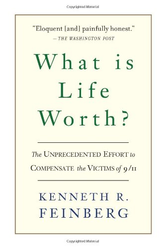 What Is Life Worth? The Inside Story of the 9/11 Fund and Its Effort to Compensate the Victims of September 11th  2006 edition cover