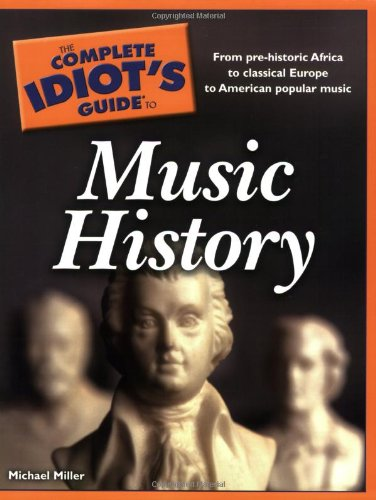 Complete Idiot's Guide to Music History  N/A edition cover