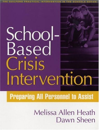 School-Based Crisis Intervention Preparing All Personnel to Assist  2005 edition cover