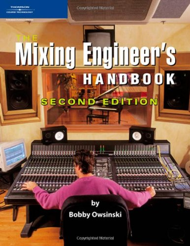 Mixing Engineer's Handbook  2nd 2006 (Revised) 9781598632514 Front Cover