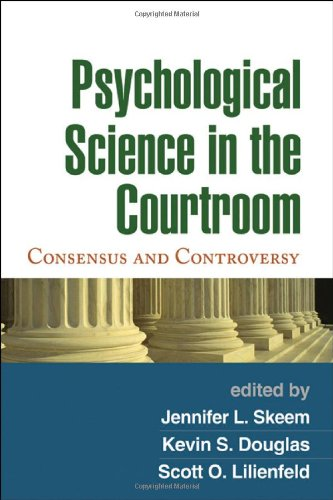 Psychological Science in the Courtroom Consensus and Controversy  2009 edition cover