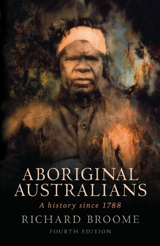 Aboriginal Australians A History since 1788 4th 2010 (Revised) 9781742370514 Front Cover