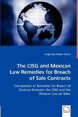 Cisg and Mexican Law Remedies for Breach of Sale Contracts   2008 9783836473514 Front Cover
