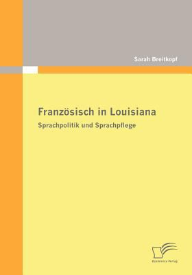 Franz�sisch in Louisian   2009 9783836671514 Front Cover