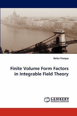 Finite Volume Form Factors in Integrable Field Theory N/A 9783838383514 Front Cover