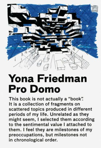Yona Friedman / Pro Domo   2006 9788496540514 Front Cover
