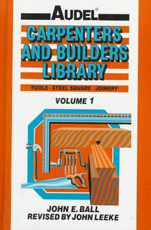 Audel Carpenters and Builders Library Tools, Steel Square, Joinery 6th 1991 (Revised) edition cover