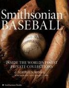 Smithsonian Baseball Inside the World's Finest Private Collections  2005 9780060838515 Front Cover
