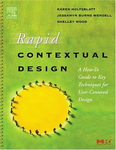 Rapid Contextual Design A How-To Guide to Key Techniques for User-Centered Design  2005 edition cover