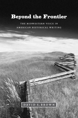 Beyond the Frontier The Midwestern Voice in American Historical Writing  2009 9780226076515 Front Cover